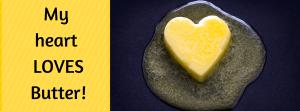 My Heart Loves Butter!