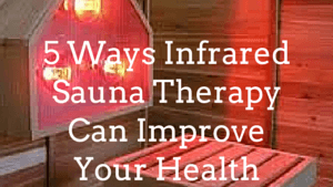 5 Ways Infrared Sauna Therapy Can Improve Your Health
